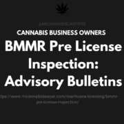 bmmr pre license inspection advisory bulletins www.micannabislawyer.com