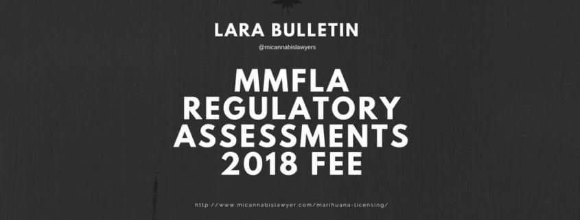mmfla regulatory assessments Micannabislawyer.com