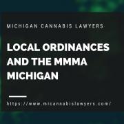 Local Ordinances and the MMMA Michigan www.micannabislaywer.com