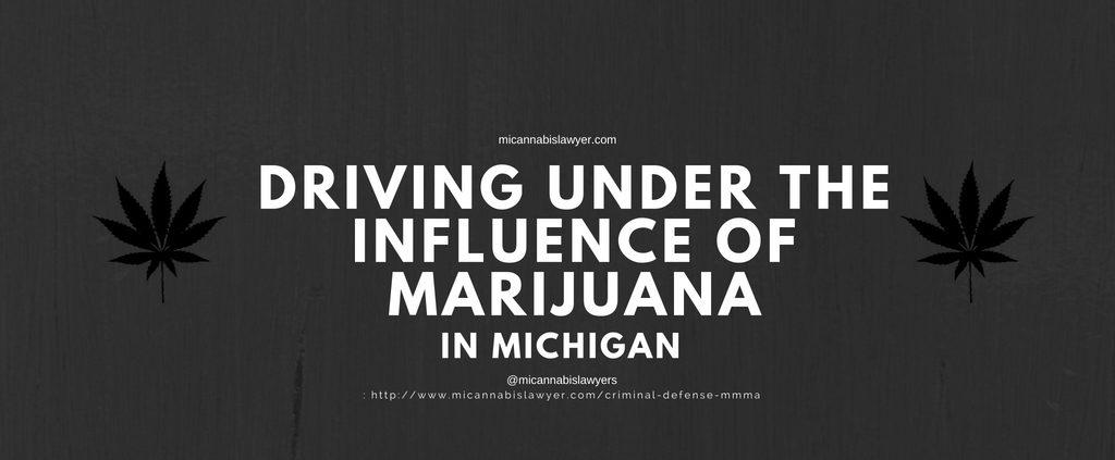 driving under the influence of marijuana MICannabislawyers.com