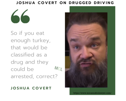 Joshua Covert on Drugged Driving www.micannabislawyer.com