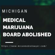 Medical Marijuana Licensing Board abolished MICannabislawyer.com