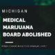 Medical Marijuana Licensing Board abolished MICannabislawyer.com