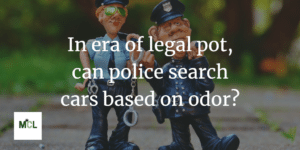 Cannabis Automobile Search Rules www.micannabislawyer.com