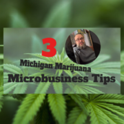 Michigan Microbusiness Tips with Josh Covert of the Michigan Cannabis Lawyers www.micannabislawyer.com