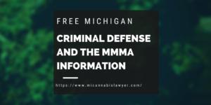 Criminal Defense and the MMMA michigan marijuana www.micannabislawyer.com