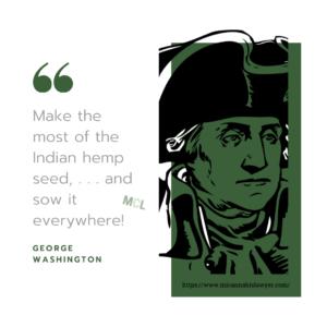 George Washington quote hemp www.micannabislaywer.com