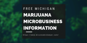 free marijuana microbusiness information www.micannabislawyer.com