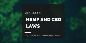 hemp and cbd laws www.micannabislaywer.com