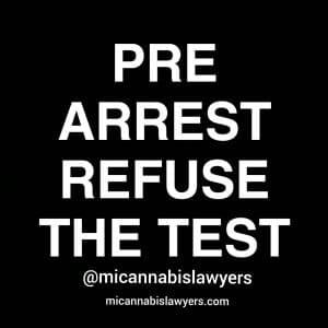 pre arrest refuse the test michigan cannabis lawyers roadside cannabis testing michigan